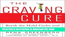 Books The Craving Cure: Break the Hold Carbs and Sweets Have on Your Life Full Online