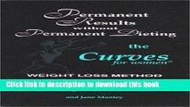 Ebook Permanent Results Without Permanent Dieting: The Curves For Women Weight Loss Method Free