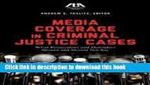Books Media Coverage in Criminal Justice Cases: What Prosecutors and Defenders Should and Should