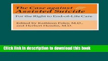Books The Case against Assisted Suicide: For the Right to End-of-Life Care Full Download