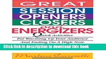 Books Great Session Openers, Closers, and Energizers: Quick Activities for Warming Up Your