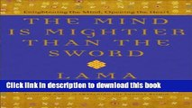 Books The Mind Is Mightier Than the Sword: Enlightening the Mind, Opening the Heart Full Online