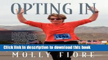 Ebook Opting In: An inspirational self-help story for women who are misunderstood, isolated or