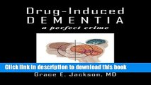 Read Drug-Induced Dementia: a perfect crime Ebook Online