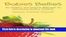 Books Babies Bellies: An Organic and Natural Approach to Nourishing Healthy Children: A Homemade