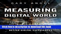 Ebook Measuring the Digital World: Using Digital Analytics to Drive Better Digital Experiences