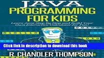 Ebook Java Programming for Kids: Learn Java Step By Step and Build Your Own Interactive Calculator