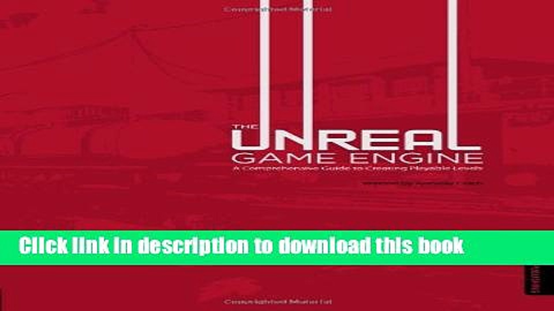 Ebook The Unreal Game Engine: A Comprehensive Guide to Creating Playable  Levels Full Download