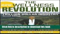 Books The New Wellness Revolution: How to Make a Fortune in the Next Trillion Dollar Industry Free