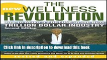Ebook The New Wellness Revolution: How to Make a Fortune in the Next Trillion Dollar Industry Full