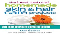Ebook The Best Natural Homemade Skin and Hair Care Products: 175 Recipes for Creams, Balms,