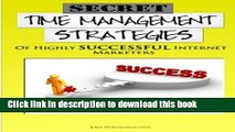 Books Secret Time Management Strategies Of Highly Successful Internet Marketers: Learn The Secrets
