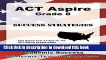 Books ACT Aspire Grade 8 Success Strategies Study Guide: ACT Aspire Test Review for the ACT Aspire