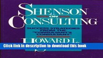 [PDF] Shenson on Consulting: Success Strategies from the ``Consultant s Consultant Read