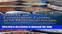 [PDF] Seeds As Functional Foods and Nutraceuticals: New Frontiers in Food Science (Food Science