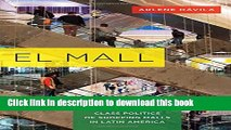 Books El Mall: The Spatial and Class Politics of Shopping Malls in Latin America Free Download