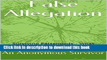 Ebook False Allegation: Surviving Falsehoods - What happens to people FALSELY accused of terrible
