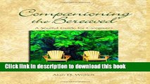 Books Companioning the Bereaved: A Soulful Guide for Counselors   Caregivers Free Download