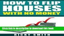 Books how to flip a house with no money (The fastest system out there to start flipping houses