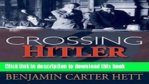 Ebook Crossing Hitler: The Man Who Put the Nazis on the Witness Stand Free Download