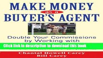 Ebook Make Money as a Buyer s Agent: Double Your Commissions by Working with Real Estate Buyers
