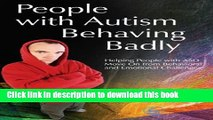PDF  People with Autism Behaving Badly: Helping People with ASD Move On from Behavioral and