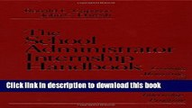 Ebook The School Administrator Internship Handbook: Leading, Mentoring, and Participating in the