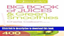 Ebook The Juice Lady s Big Book of Juices and Green Smoothies: More Than 400 Simple, Delicious