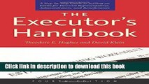 Ebook The Executor s Handbook: A Step-by-Step Guide to Settling an Estate for Personal