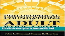 Books By John L. Elias - Philosophical Foundations of Adult Education: 3rd (third) Edition Full