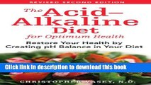 Ebook The Acid-Alkaline Diet for Optimum Health: Restore Your Health by Creating pH Balance in