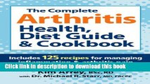 Books The Complete Arthritis Health, Diet Guide and Cookbook: Includes 125 Recipes for Managing