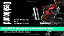Books Deskbound: Standing Up to a Sitting World Full Online