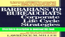 Books Barbarians to Bureaucrats:  Corporate Life Cycle Strategies Full Download