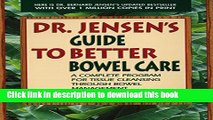 Books Dr. Jensen s Guide to Better Bowel Care: A Complete Program for Tissue Cleansing through
