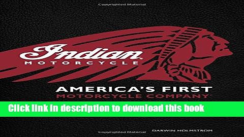 Books Indian Motorcycle(R): America s First Motorcycle Company Full Download