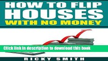 Ebook how to flip a house with no money (The fastest system out there to start flipping houses