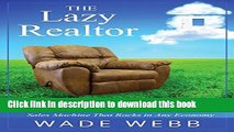 Books The Lazy Realtor: Kick Back and Relax...Your Guide to Building a Real Estate Sales Machine