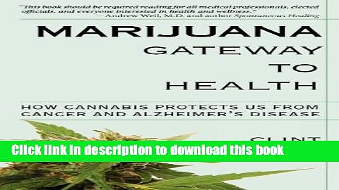 Books Marijuana Gateway to Health: How Cannabis Protects Us from Cancer and Alzheimer s Disease