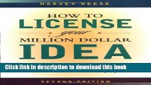 Ebook How to License Your Million Dollar Idea: Everything You Need To Know To Turn a Simple Idea
