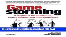 Ebook Gamestorming: A Playbook for Innovators, Rulebreakers, and Changemakers Free Online