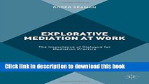 Books Explorative Mediation at Work: The Importance of Dialogue for Mediation Practice Free Online