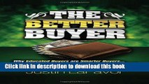 Books The Better Buyer: Why Educated Buyers Are Smarter Buyers...And How Smarter Buyers Get The
