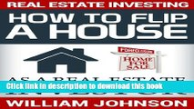 Ebook Real Estate Investing: How to Flip a House as a Real Estate Investor Full Online