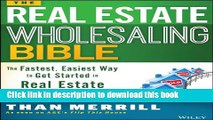 Ebook The Real Estate Wholesaling Bible: The Fastest, Easiest Way to Get Started in Real Estate