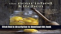 Books The Nourished Kitchen: Farm-to-Table Recipes for the Traditional Foods Lifestyle Featuring