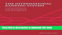 Books The International Banking System: Capital Adequacy, Core Businesses and Risk Management Free