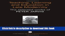 Books Teaching, Learning and Education in Late Modernity: The Selected Works of Peter Jarvis