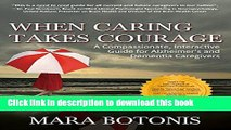 [PDF] When Caring Takes Courage: A Compassionate, Interactive Guide for Alzheimer s and Dementia