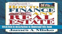 Ebook How to Finance Any Real Estate, Any Place, Any Time: Strategies That Work (Squareone Finance